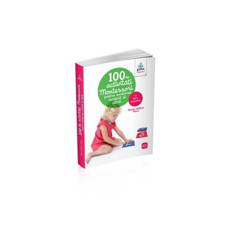 Editura Gama 100 de activități Montessori pentru învățarea scrierii și citirii