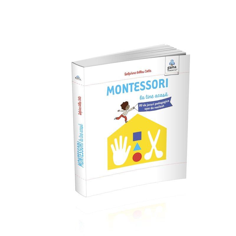Editura Gama Montessori la tine acasă. 80 de jocuri pedagogice ușor de realizat